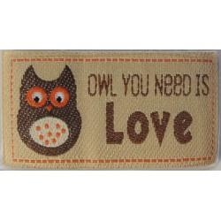 OWL YOU NEED IS LOVE -kangasmerkki